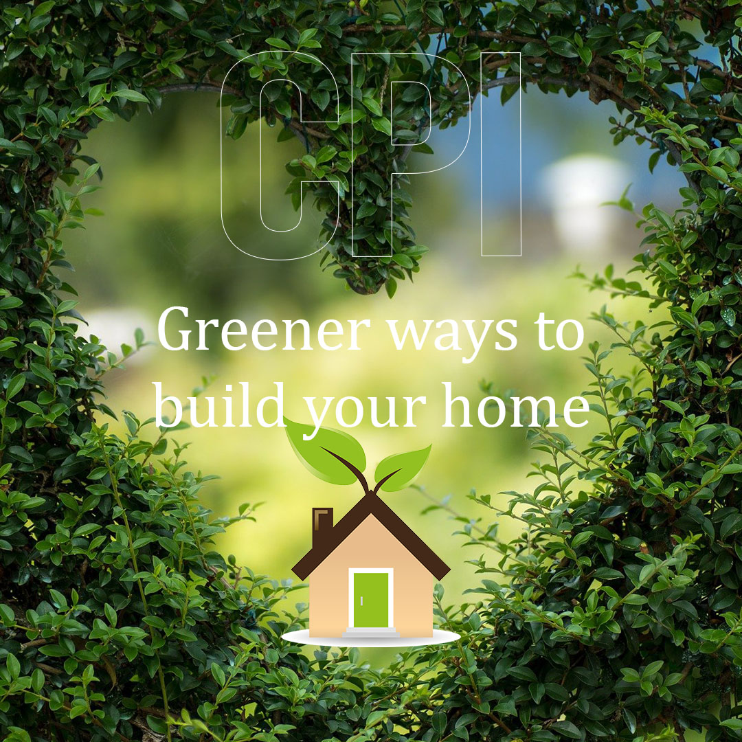 Greener ways to build your home graphic